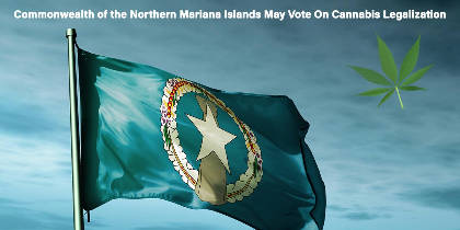 Commonwealth of the Northern Mariana Islands May Vote On Cannabis Legalization