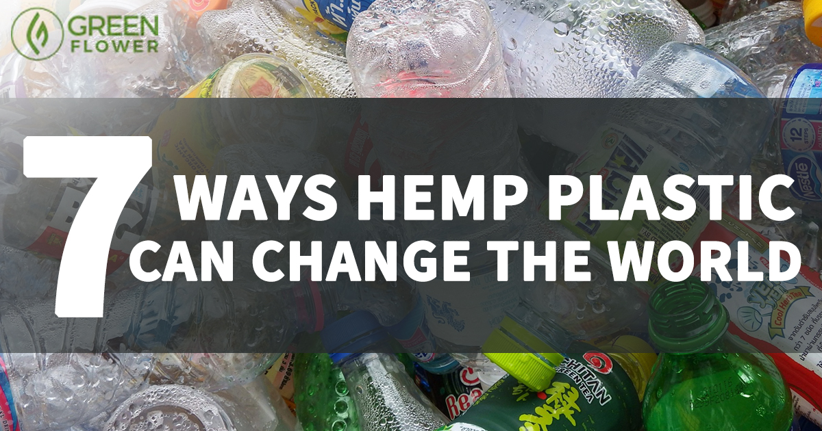 7 Ways Hemp Plastic Could Change the World